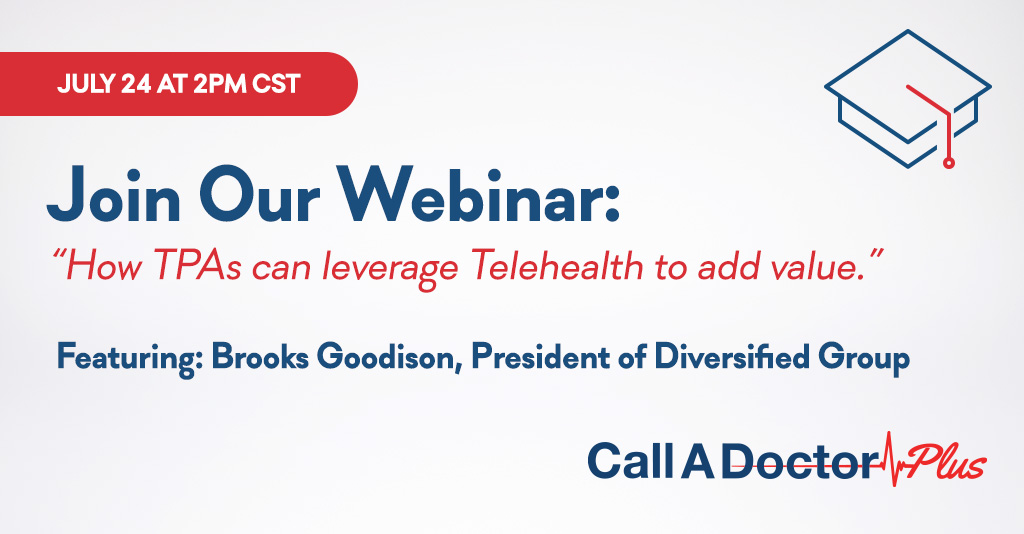 July Webinar: How TPAs Can Leverage Telehealth To Add Value